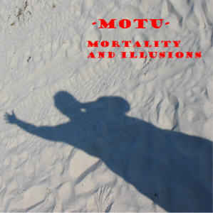 MOTU - Mortality and Illusions