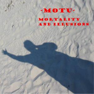 MOTU - Mortality and Illusions